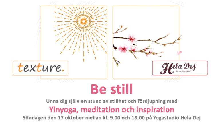 Be still – Yinyoga, meditation och inspiration den 17/10